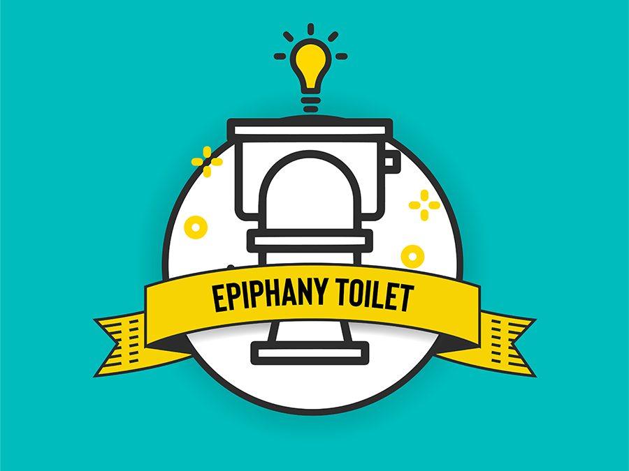 Epiphany Toilet – Talent & Tenacity